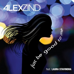 ALEX ZIND FEAT. LAURA STAVINOHA - JUST BE GOOD TO ME